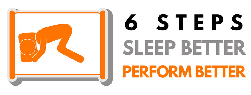 6 Steps to Sleep Better and Perform Better